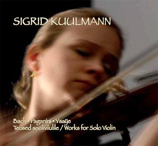 Sigrid Kuulmann – Bach, Paganini, Ysaye – Works for Solo Violin