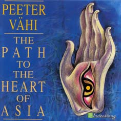 Peeter Vähi. The Path to the Heart of Asia