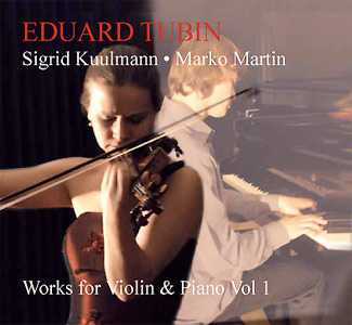 Eduard Tubin. Works for Violin and Piano Vol 1